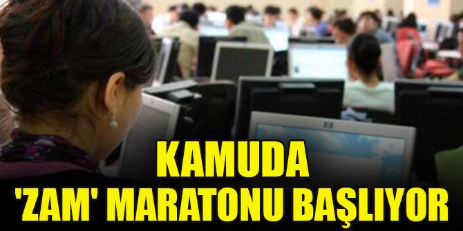 Kamuda 'zam' maratonu başlıyor