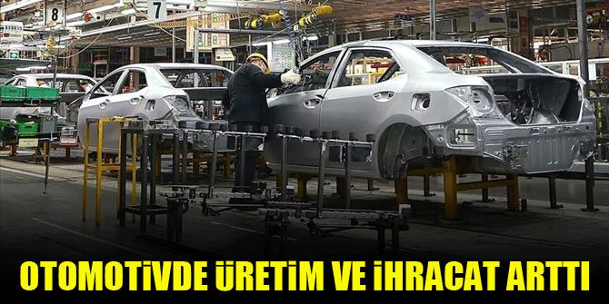 Otomotivde üretim ve ihracat arttı