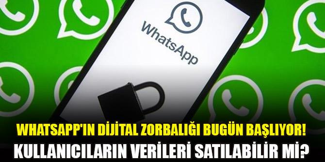 WhatsApp'ın dijital zorbalığı bugün başlıyor! WhatsApp kullanıcıların verilerini satabilir mi?