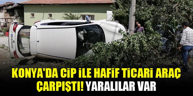 Konya'da cip ile hafif ticari araç çarpıştı! Yaralılar var
