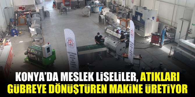 Konya'da Meslek liseliler, atıkları gübreye dönüştüren makine üretiyor