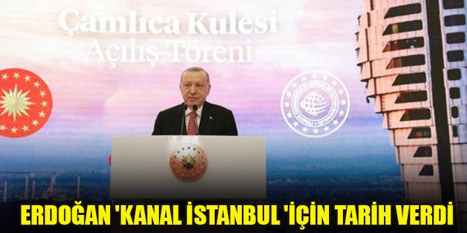 Erdoğan 'Kanal İstanbul 'için tarih verdi