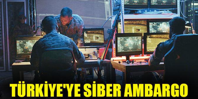 Türkiye'ye siber ambargo