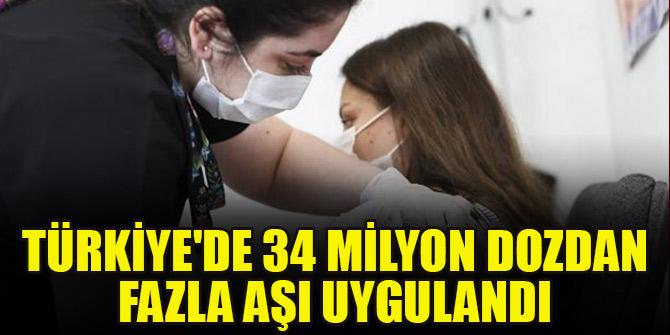 Türkiye'de 34 milyon dozdan fazla aşı uygulandı