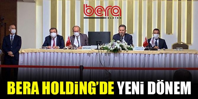 Bera Holding'de yeni dönem başladı