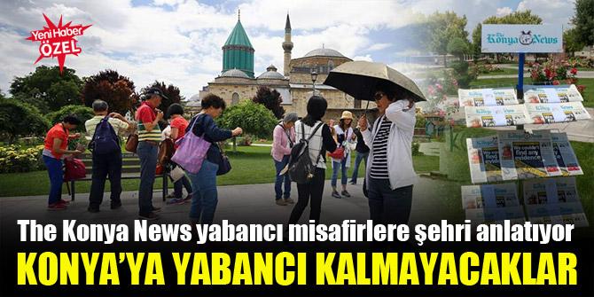 The Konya News yabancı misafirlere şehri anlatıyor