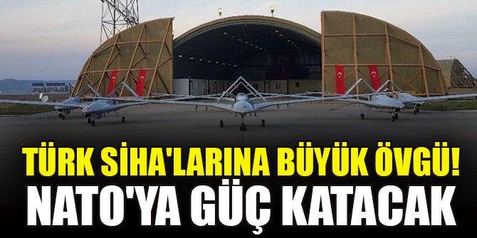 Türk SİHA'larına büyük övgü! NATO'ya güç katacak