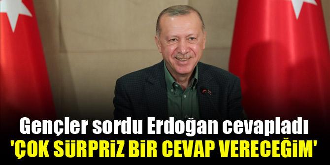 Gençler sordu Erdoğan cevapladı