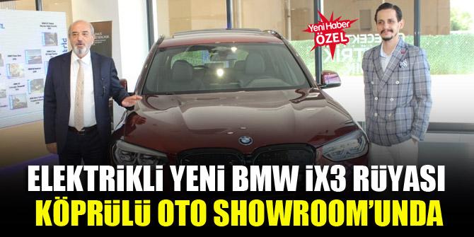 Elektrikli yeni BMW İX3 rüyası Köprülü Oto Showroom'unda