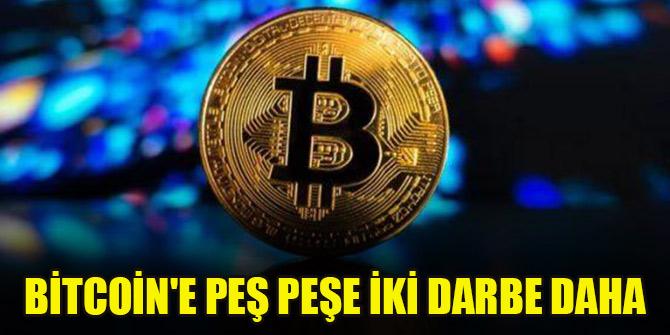 Bitcoin'e peş peşe iki darbe daha