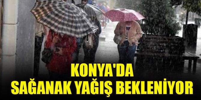 Konya'da sağanak yağış bekleniyor