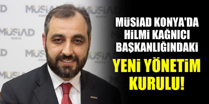 MÜSİAD Konya Şubesi'nde Hilmi Kağnıcı Başkanlığındaki yeni yönetim kurulu!