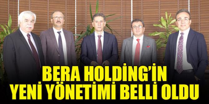 Bera Holding'in yeni yönetimi belli oldu