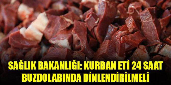 Sağlık Bakanlığı: Kurban eti 24 saat buzdolabında dinlendirilmeli