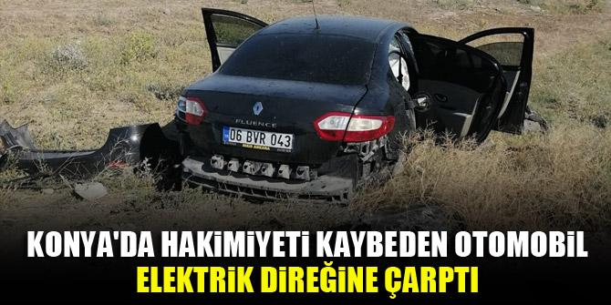 Konya'da hakimiyeti kaybeden otomobil elektrik direğine çarptı