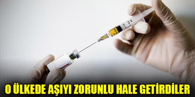 O ülkede aşıyı zorunlu hale getirdiler