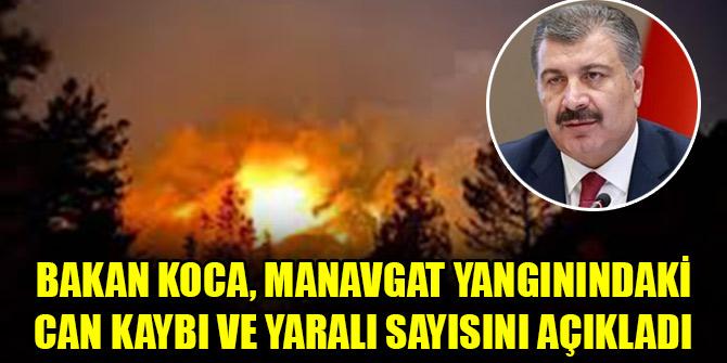 Bakan Koca, Manavgat yangınındaki can kaybı ve yaralı sayısını açıkladı