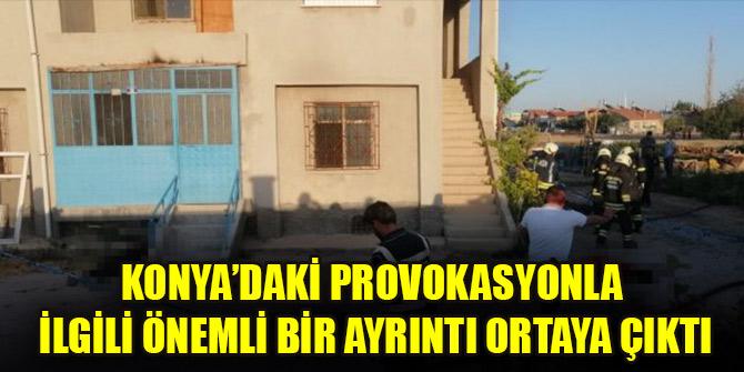 Konya'daki provokasyonla ilgili önemli ayrıntı!