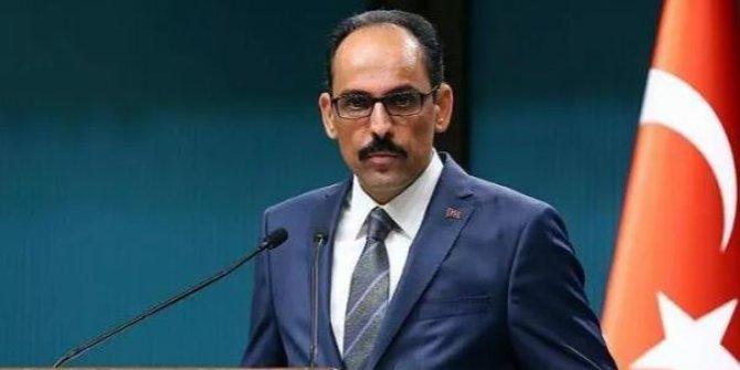 Cumhurbaşkanlığı Sözcüsü Kalın'dan kritik telefon görüşmesi
