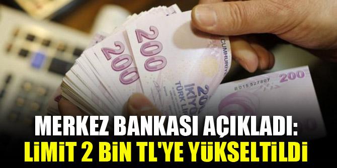 Merkez Bankası açıkladı: Limit 2 bin TL'ye yükseltildi