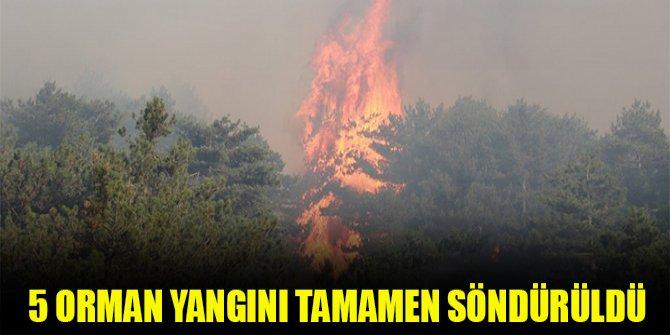 5 orman yangını tamamen söndürüldü
