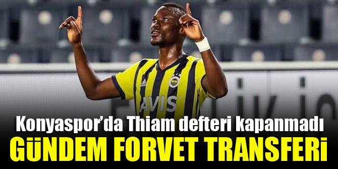 Konyaspor'un Mame Thiam girişimi sürüyor