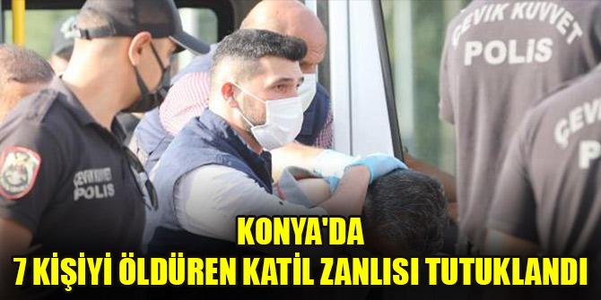 Konya'da 7 kişiyi öldüren katil zanlısı tutuklandı