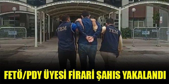 FETÖ/PDY üyesi firari şahıs yakalandı