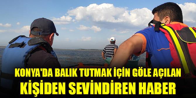 Konya'da balık tutmak için göle açılan kişiden sevindiren haber