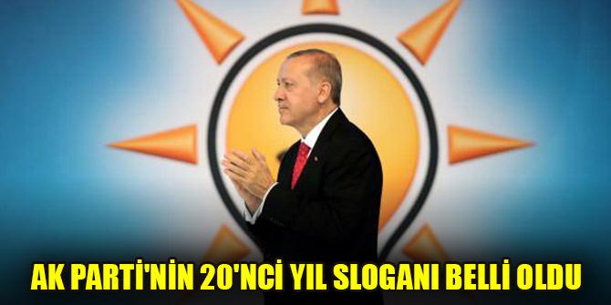 AK Parti'nin 20'nci yıl sloganı belli oldu