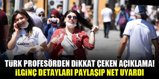 Türk profesörden dikkat çeken açıklama! İlginç detayları paylaşıp net uyardı