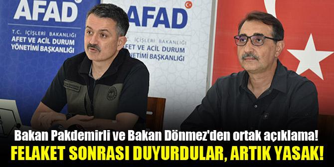 Bakan Pakdemirli ve Bakan Dönmez'den ortak açıklama! Felaket sonrası duyurdular, artık yasak!
