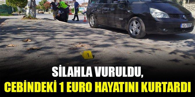 Silahla vuruldu, cebindeki 1 Euro hayatını kurtardı