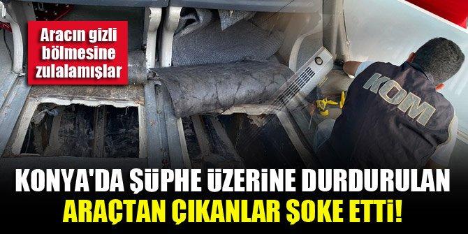 Konya'da şüphe üzerine durdurulan araçtan çıkanlar şoke etti! Aracın gizli bölmesine zulalamışlar