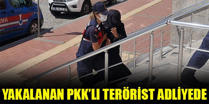 Yakalanan PKK'lı terörist adliyede