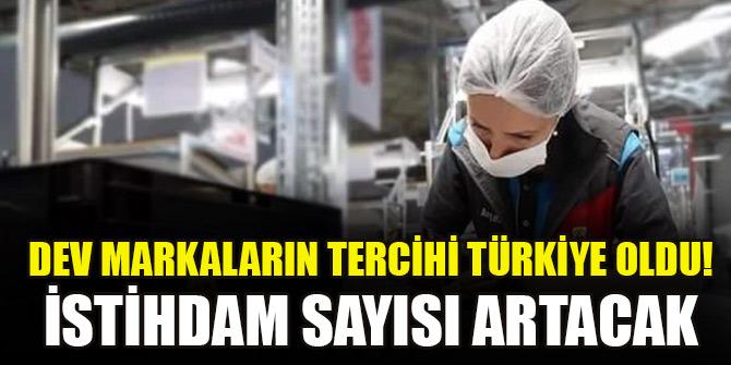 Dev markaların tercihi Türkiye oldu! İstihdam sayısı artacak...