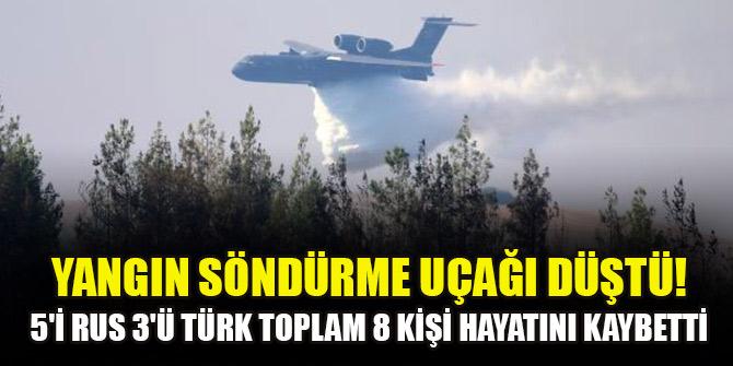 Yangın söndürme uçağı düştü! 5'i Rus 3'ü Türk toplam 8 kişi hayatını kaybetti