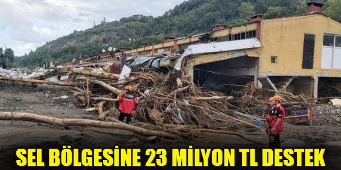 Sel bölgesine 23 milyon TL destek