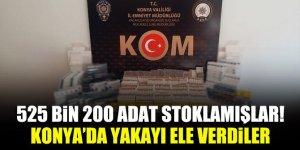 525 bin 200 adet stoklamışlar! Konya'da yakayı ele verdiler