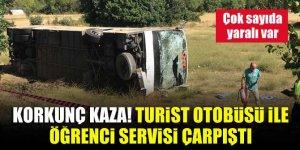 Korkunç kaza! Turist otobüsü ile öğrenci servisi çarpıştı