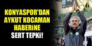 Konyaspor'dan Aykut Kocaman haberine sert tepki!