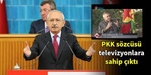 Kılıçdaroğlu PKK sözcüsü televizyonlara sahip çıktı