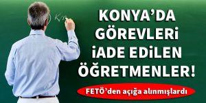 Konya'da görevleri iade edilen öğretmenler!