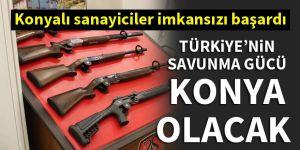 Türkiye'nin savunma gücü Konya olacak