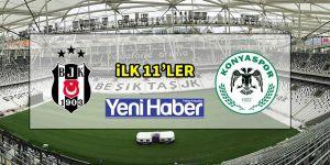 Beşiktaş-Konyaspor ilk 11'ler belli oldu!