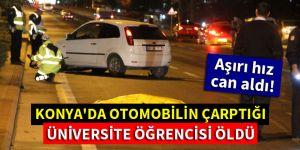 Konya'da feci kaza! Otomobilin çarptığı üniversite öğrencisi öldü