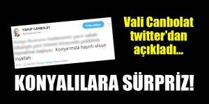 Konyalılara sürpriz...Vali Canbolat twitter'dan açıkladı