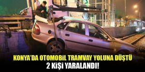 Konya'da otomobil tramvay yoluna düştü: 2 yaralı