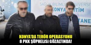 Konya'da terör operasyonu! 8 PKK'lı gözaltında...