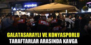 Konyasporlu ve Galatasaraylı taraftarlar arasında kavga